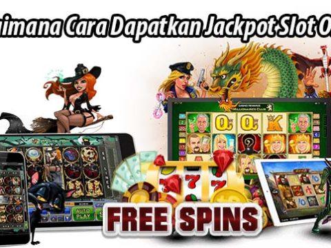 Bagaimana Cara Dapatkan Jackpot Slot Online?