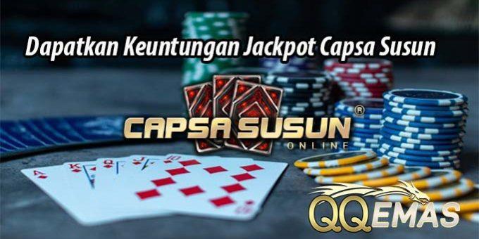 Dapatkan Keuntungan Jackpot Capsa Susun