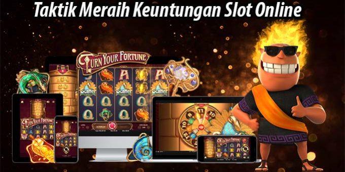 Taktik Meraih Keuntungan Slot Online